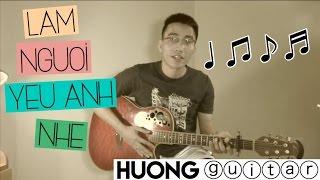 [Guitar] Hướng dẫn: Làm Người Yêu Anh Nhé ! BaBy (Nguyen Jenda)