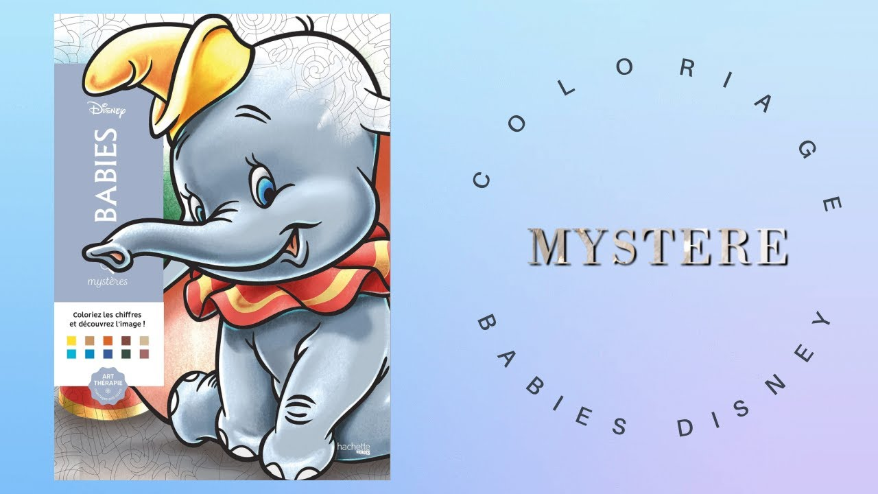 COLORIAGE MYSTERE BABIES DISNEY SPEED COLORING Part 13 et fin - YouTube