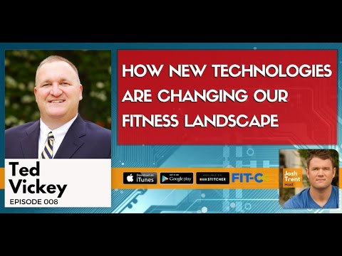 008 Ted Vickey: How New Technologies Are Changing Our Fitness Landscape