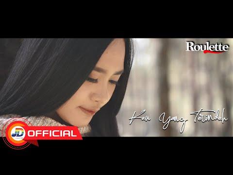 Roulette - Kau Yang Terindah || Official MV