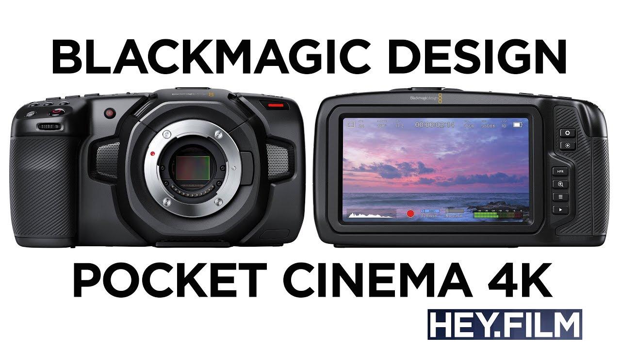 Blackmagic Design Pocket 4K   Hey film podcast ep59