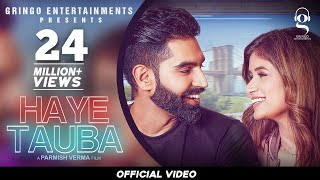 Haye Tauba Song Parmish Verma | Shipra Goyal | Nirmaan | Latest Punjabi songs2020