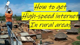 How to get high speed internet in village rural remote areas