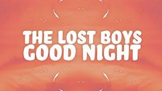 The Lost Boys - Good Night (Lyrics) ft. Brendan Bennett