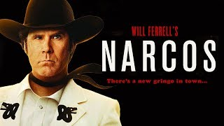If Will Ferrell Was In Narcos (Mashup Trailer)