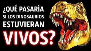 ¿Qué Pasaría Si Los Dinosaurios Aún Estuvieran Vivos?