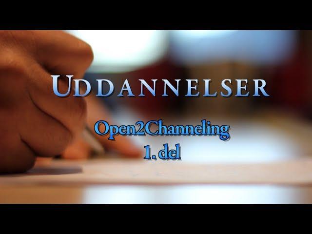 Open2Channeling 1. del