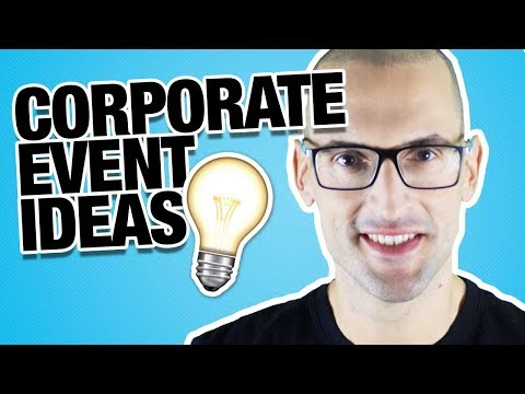 5 Corporate Event Ideas To Steal Now