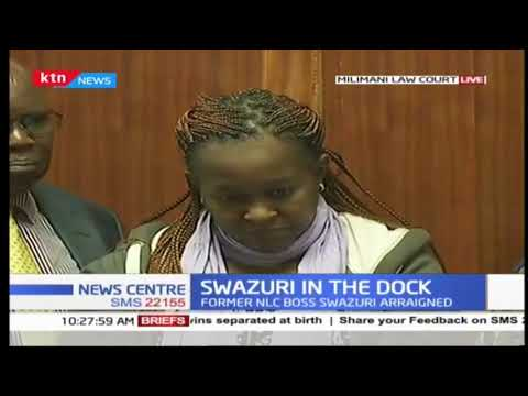Ex-NLC Chair Swazuri, 23 others appear in court, charged with 7 counts of economic crimes
