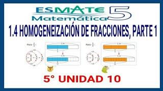 5° Unidad 10 Lección 1.4 Homogeneización de Fracciones (parte 1)