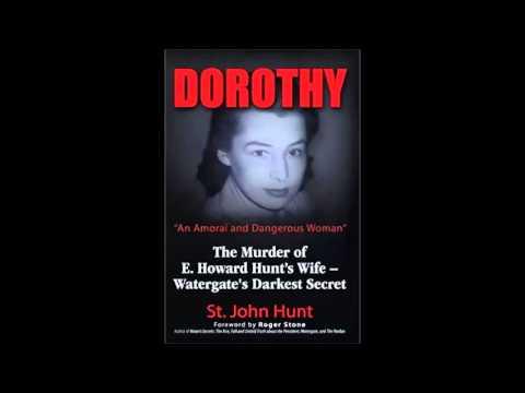Watergate's Darkest Secret. St. John Hunt. DOROTHY: The Murder of E. Howard Hunt's Wife .