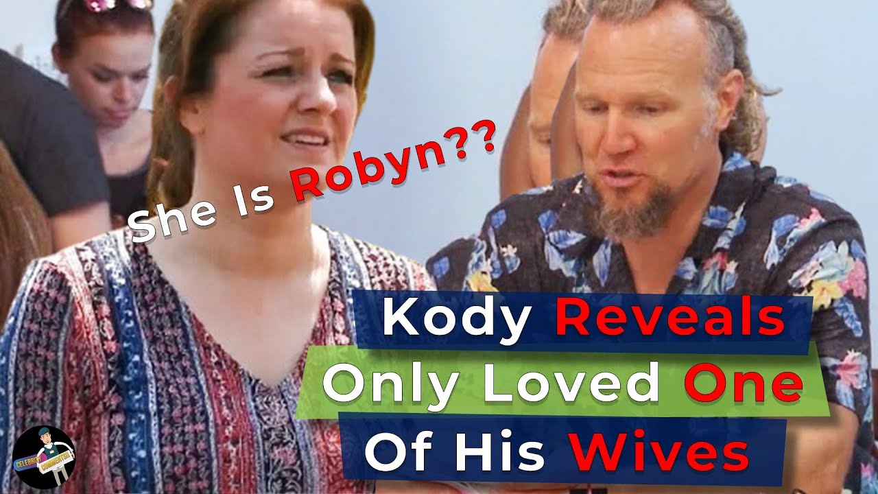 'Sister Wives'Kody Brown Reveals He Is Only Loved One Of His Wives, WHO IS SHE?