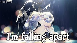 Nightcore - Falling Apart (Lyrics)