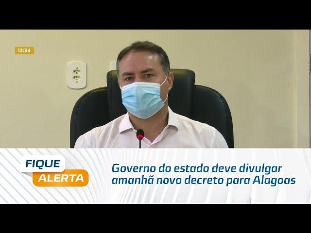 Expectativa: Governo do estado deve divulgar amanhã novo decreto para Alagoas