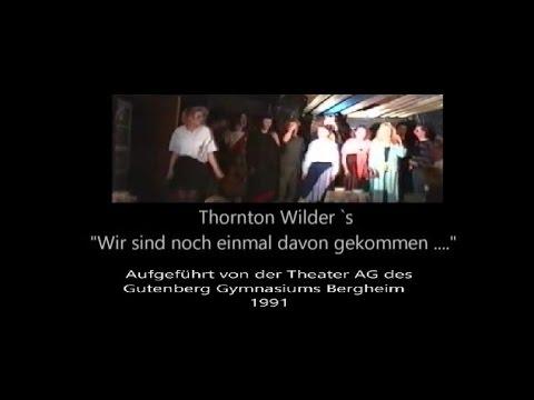 Thornton Wilder -  Wir sind noch einmal davongekommen