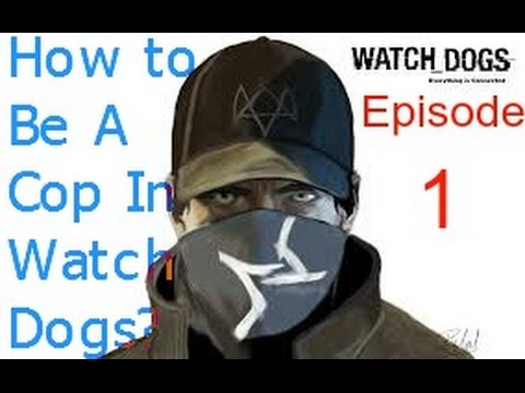 being  a cop in Watch Dogs episode 1 : How to be a cop (Training Day)