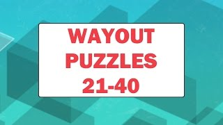 WayOut (PC) - Puzzles 21 - 40 Solutions