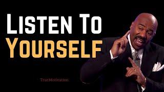 Motivational Speech by Steve Harvey | Listen To Yourself