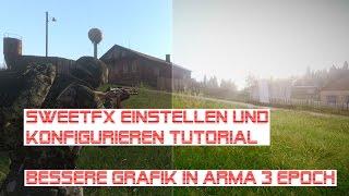 [SWEETFX] KINDERLEICHT bessere Grafik mit SWEETFX Tutorial Arma 3 Epoch Grafik verbessern