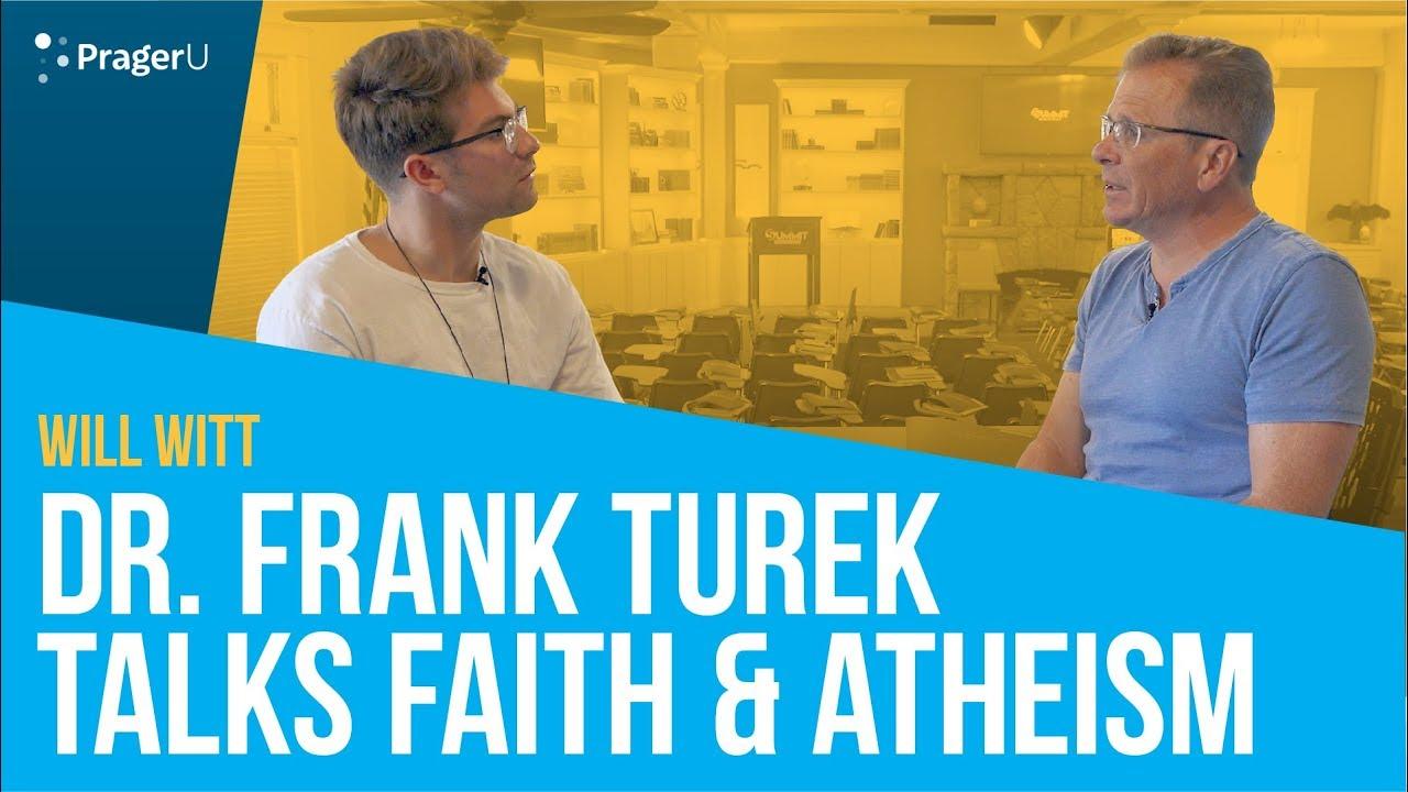 PragerU Dr. Frank Turek Talks Faith & Atheism with Will Witt