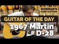 Guitar of the Day: 1967 Martin D-28 | Norman's Rare Guitars