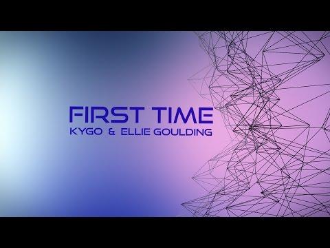 Kygo & Ellie Goulding - First Time [Lyrics Video]