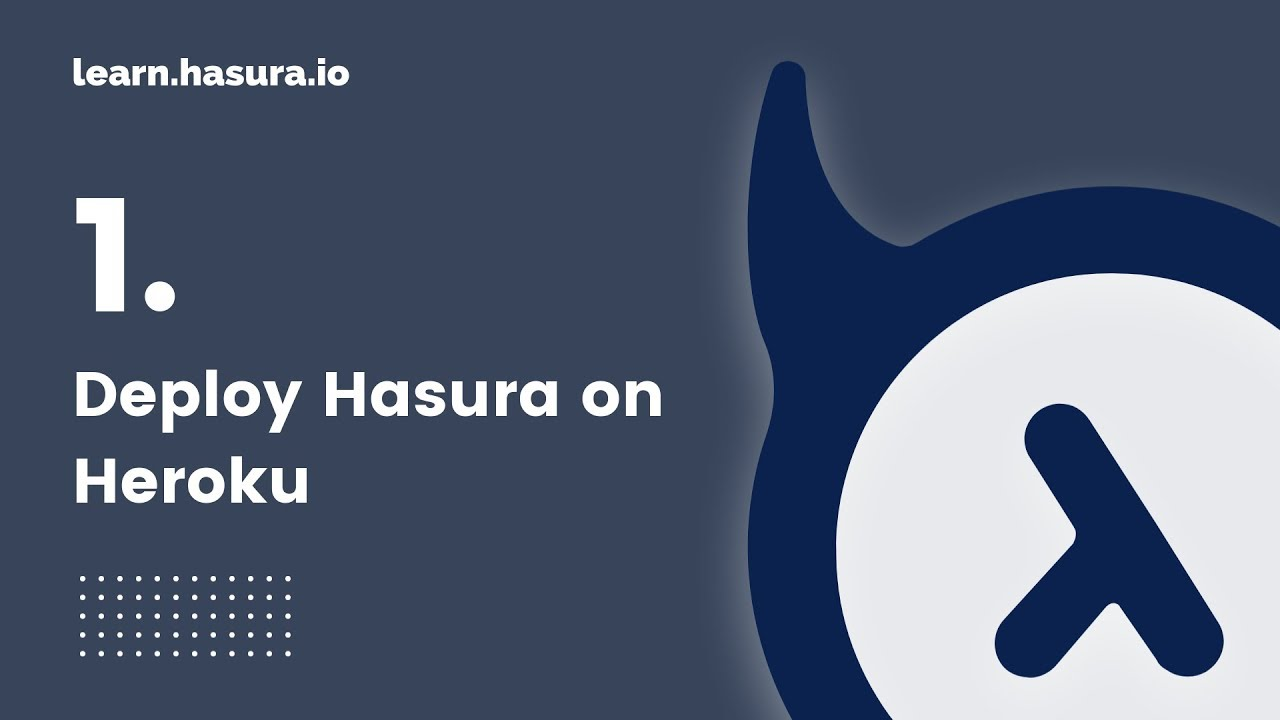 1  Deploy Hasura on Heroku