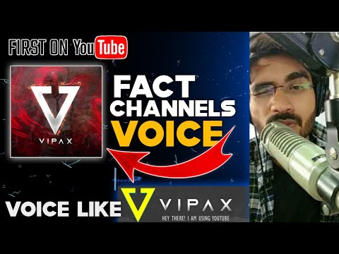 How to make voice like VIPAX | Voice Like Fact Channel 2021