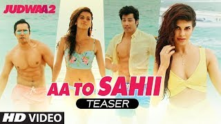 Aa Toh Sahi Song Teaser | Judwaa 2 | Varun Dhawan | Jacqueline | Taapsee  Meet Bros |Neha Kakkar