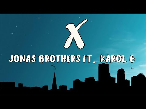 jonas-brothers---x-(lyrics)-ft.-karol-g