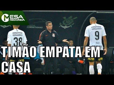 Corinthians 0 X 0 Vitória | Timão Erra Muito E Empata Com Vitória - Mesa Redonda (10/06/18)