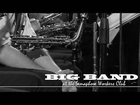 Adelaide Big Band (( a Night at the WORKERS ))
