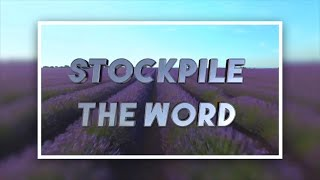 """Stockpile the Word"" Episode 3"