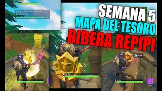 SIGUE EL MAPA DEL TESORO DE RIBERA REPIPI SEMANA 5 | Fortnite Battle Royale Temporada 5