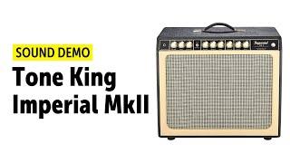Tone King - Imperial MkII - Sound Demo (no talking)