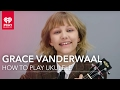 How To Play Ukulele With Grace Vanderwaal mp3