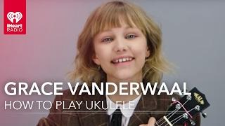 �������� ���� How to Play Ukulele with Grace Vanderwaal ������