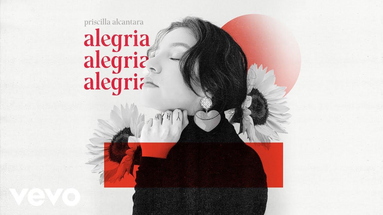 Priscilla Alcantara - Alegria (Ao Vivo)