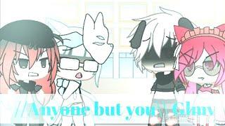 //Anyone but you!\\ ~Glmv~ (gacha life)