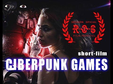 CIBERPUNK GAMES SHORT FILM