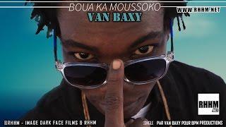 Van Baxy, Boua ka mussoko - son