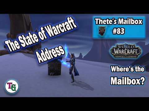 Thete's Mailbox #83 the State of Warcraft Address