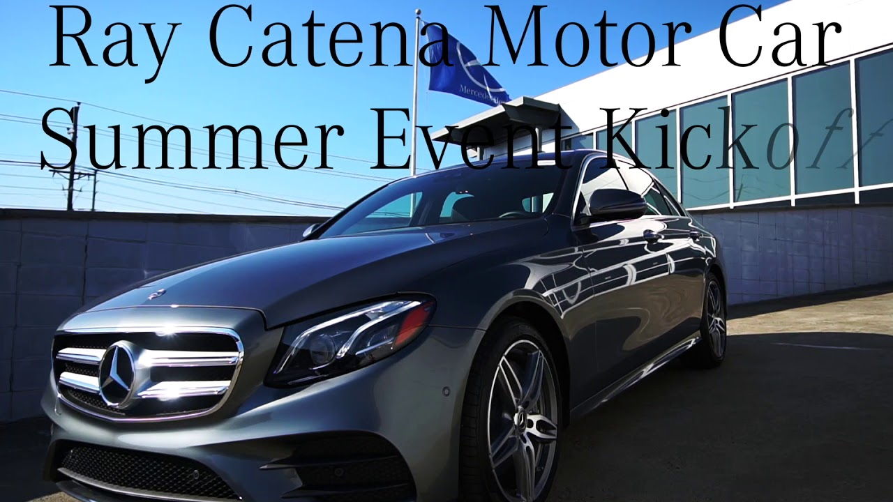 Ray Catena Mercedes >> Ray Catena Motor Car Summer Event Kickoff Mercedes Benz Of