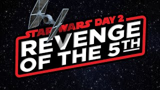 STAR WARS DAY 2 - Revenge of the Fifth (2021)