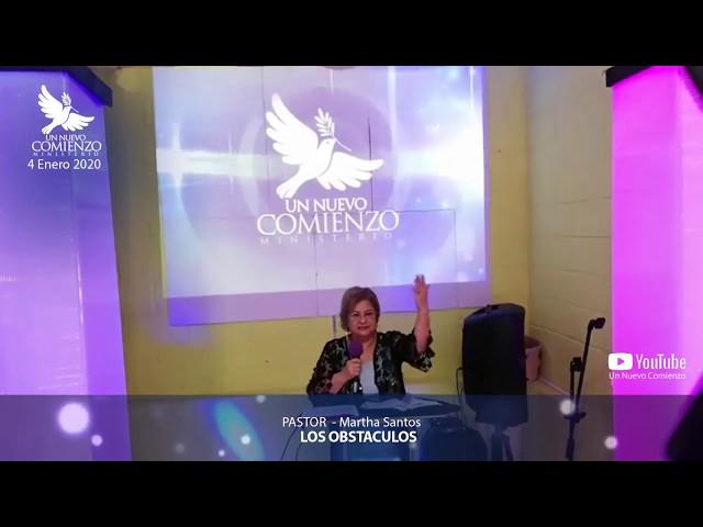 Predica # 134 - LOS OBSTACULOS - Pastora Martha Santos