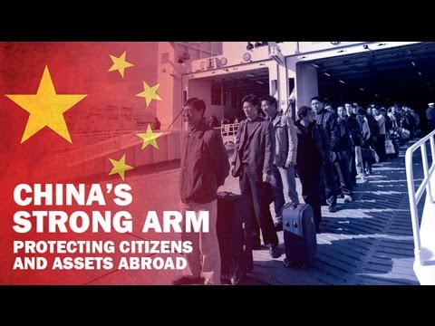 China's Strong Arm: Protecting Citizens and Assets Abroad