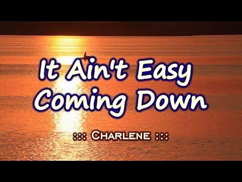 It Ain't Easy Coming Down - Charlene ( KARAOKE)