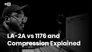 LA-2A vs 1176 and Compression Explained