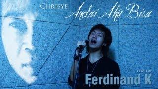 Ferdinand K - Andai Aku Bisa (Chrisye Cover)