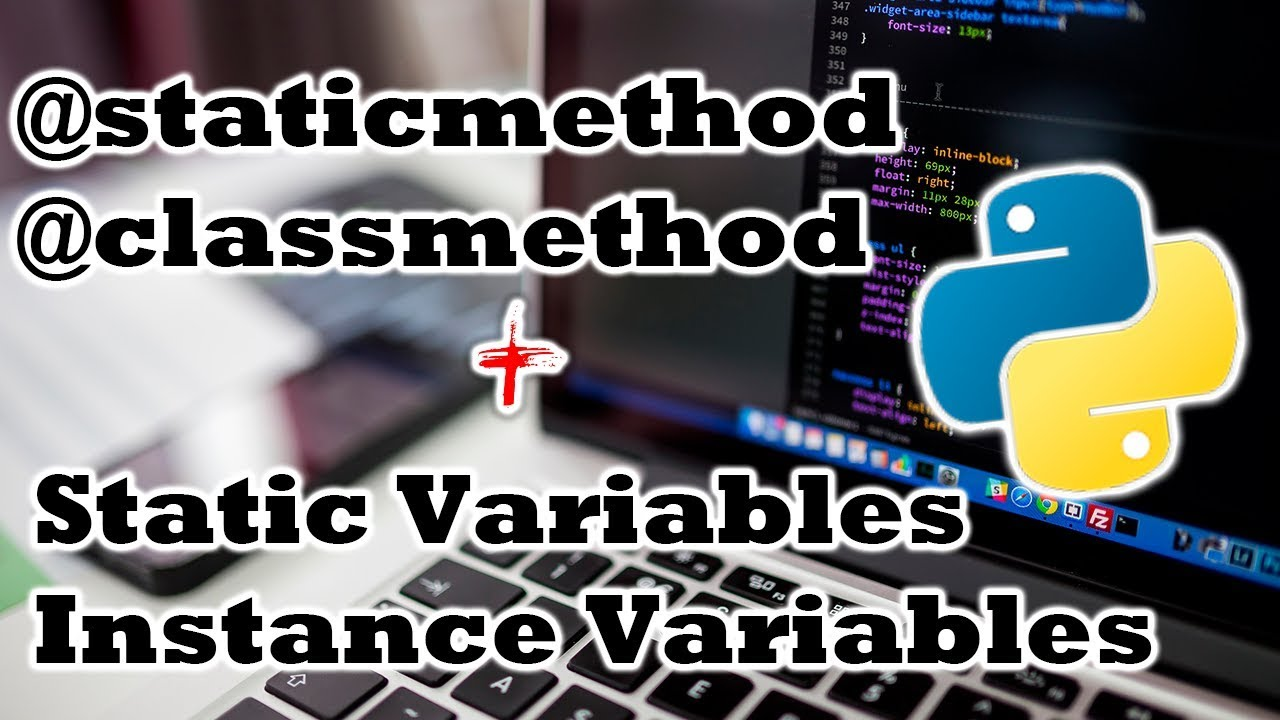 THE ULTIMATE GUIDE TO STATIC VARIABLES, STATIC METHODS AND CLASSMETHODS IN  PYTHON